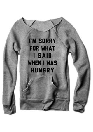 I'm Sorry For What I Said Sweatshirt