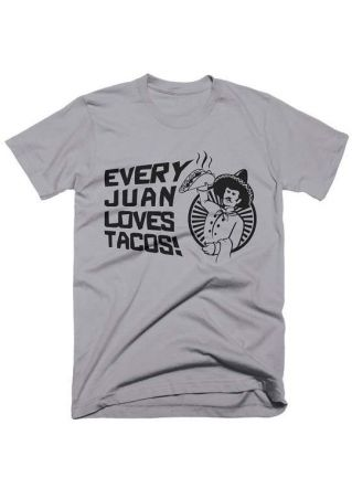 Every Juan Loves Tacos T-Shirt