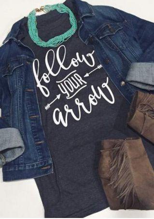 Follow Your Arrow O-Neck T-Shirt