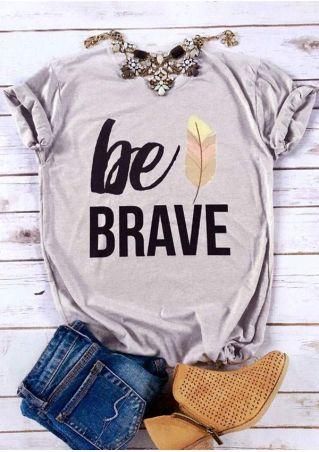 Be Brave Leaf O-Neck T-Shirt