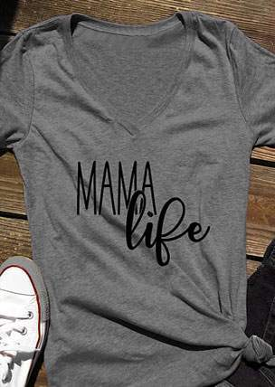 Mama Life V-Neck Short Sleeve T-Shirt