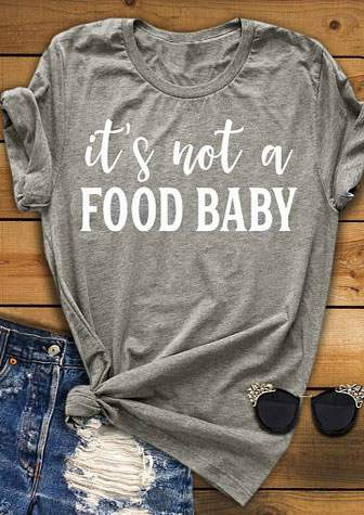3b04265ad6db It's Not A Food Baby T-Shirt - Bellelily