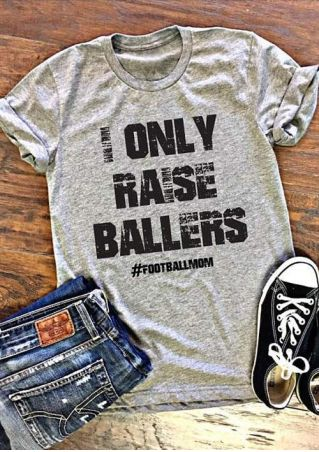 I Only Raise Ballers Footballmom T-Shirt