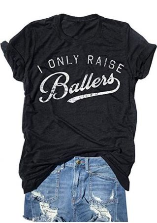 I Only Raise Ballers T-Shirt