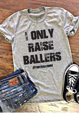 I Only Raise Ballers Footballmom T-Shirt