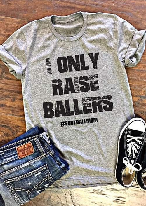 ce1ac976b5fb I Only Raise Ballers Footballmom T-Shirt - Bellelily