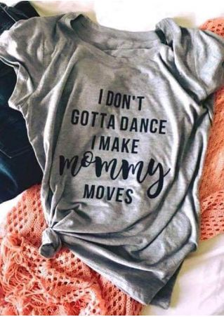 I Don't Gotta Dance T-Shirt