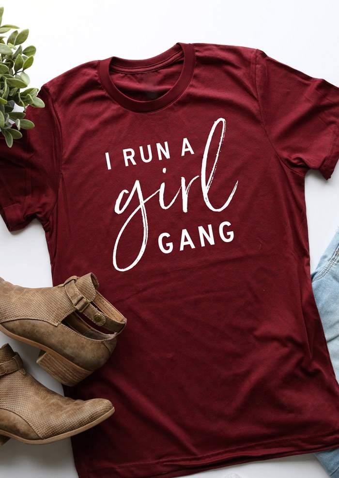 I Run A Girl Gang T Shirt Bellelily