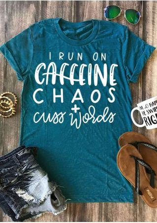 I Run On Caffeine Chaos T-Shirt