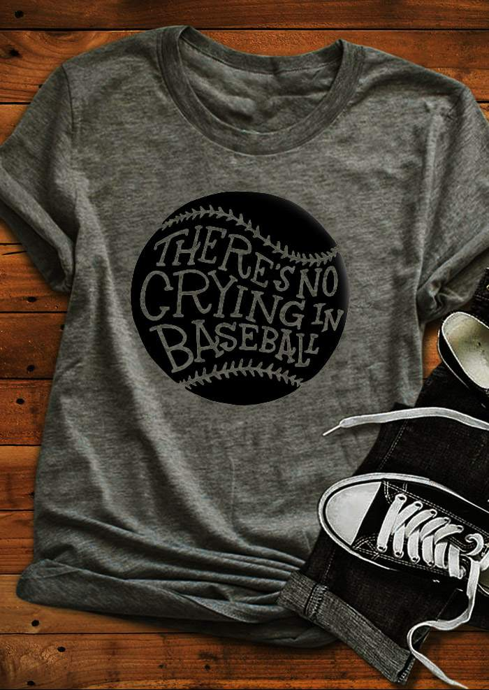 8e5e53d36 There's No Crying In Baseball T-Shirt - Bellelily