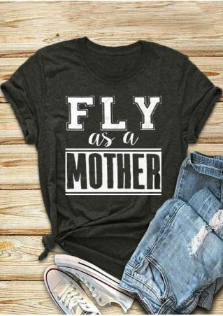 Fly As A Mother T-Shirt
