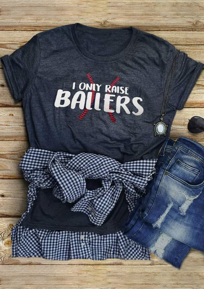8d2928c37320 I Only Raise Ballers T-Shirt - Bellelily