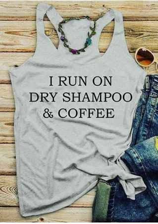 I Run On Dry Shampoo & Coffee Tank