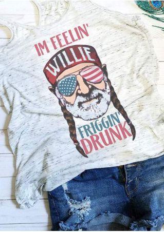 Im Feelin' Willie Friggin' Drunk Tank