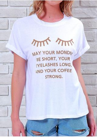 May Your Monday Be Short Eyelash T-Shirt