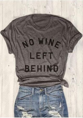 No Wine Left Behind T-Shirt