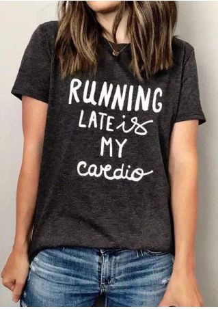Running Late Is My Cardio T-Shirt without Necklace
