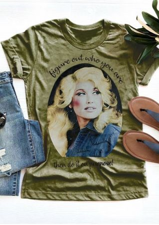 Dolly Parton Figure Out Who You Are T-Shirt