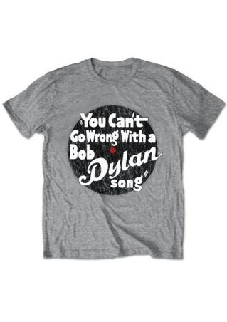 You Can't Go Wrong With A Bob Dylan Song T-Shirt