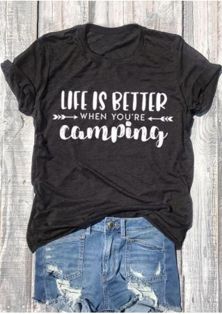 Life Is Better When You're Camping T-Shirt