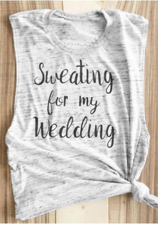 Sweating For My Wedding Tank