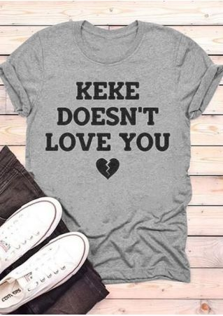 Keke Doesn't Love You Heartbreak T-Shirt