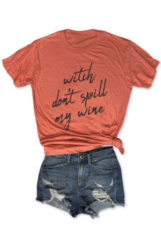 Witch Don't Spill My Wine T-Shirt