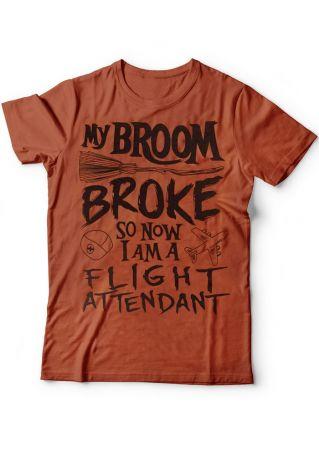 My Broom Broke Flight Attendant T-Shirt