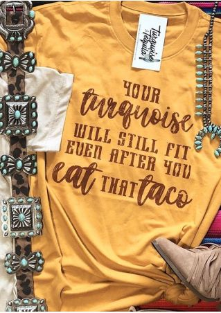 Your Turquoise Will Still Fit T-Shirt