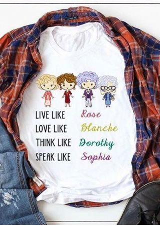 Live Like Rose Blanche Dorothy Sophia T-Shirt