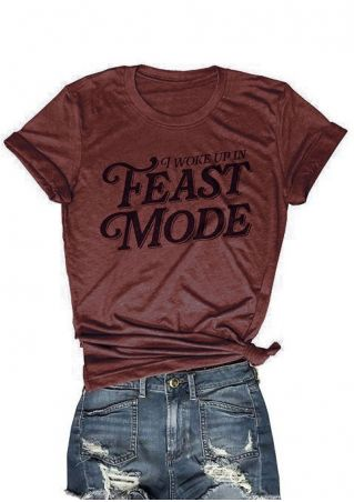 I Woke Up In Feast Mode T-Shirt