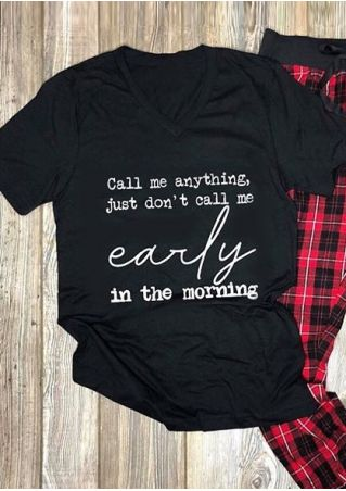 Don't Call Me Early T-Shirt