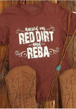 Raised On Red Dirt And Reba T-Shirt