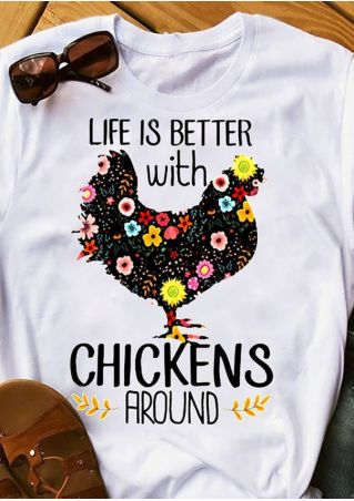 Life Is Better With Chickens T-Shirt