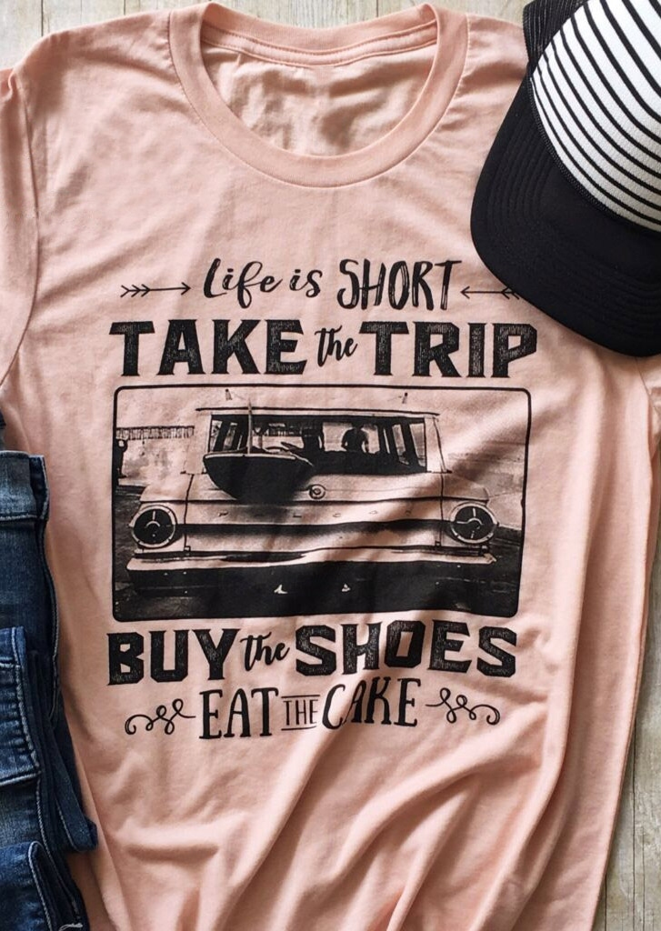 c43a29a75d4 Life Is Short Take The Trip T-Shirt - Bellelily