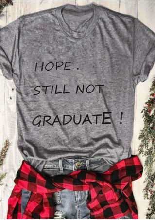 Hope Still Not Graduate T-Shirt