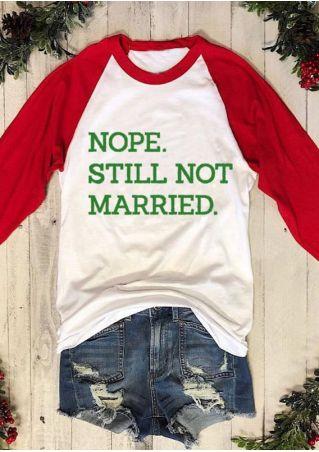 Nope Still Not Married Baseball T-Shirt