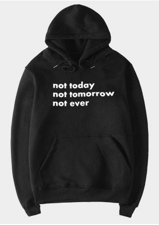 Not Today Not Tomorrow Hoodie