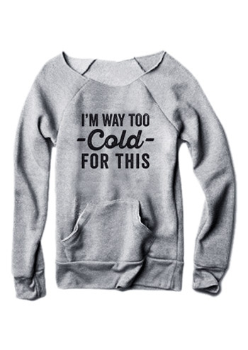 I'm Way Too Cold For This Pocket Sweatshirt