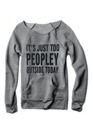 It's Just Too Peopley Outside Today Pocket Sweatshirt