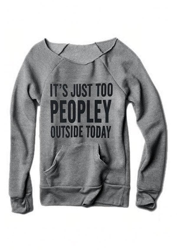 It's Just Too Peopley Outside Today Pocket Sweatshirt