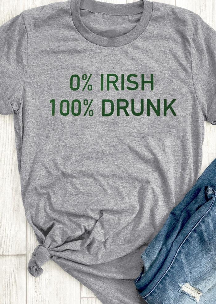 Image of 0% Irish 100% Drunk T-Shirt Tee