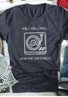 Well Well Well How The Turntables T-Shirt Tee