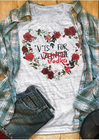 Valentines Day V IS For Vodka Floral T-Shirt
