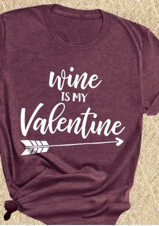 Wine Is My Valentine Arrow T-Shirt Tee