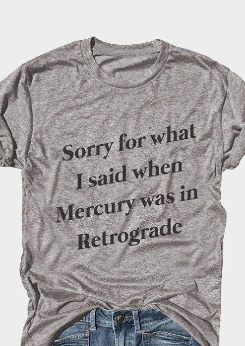 Sorry For What I Said In Retrograde T-Shirt Tee