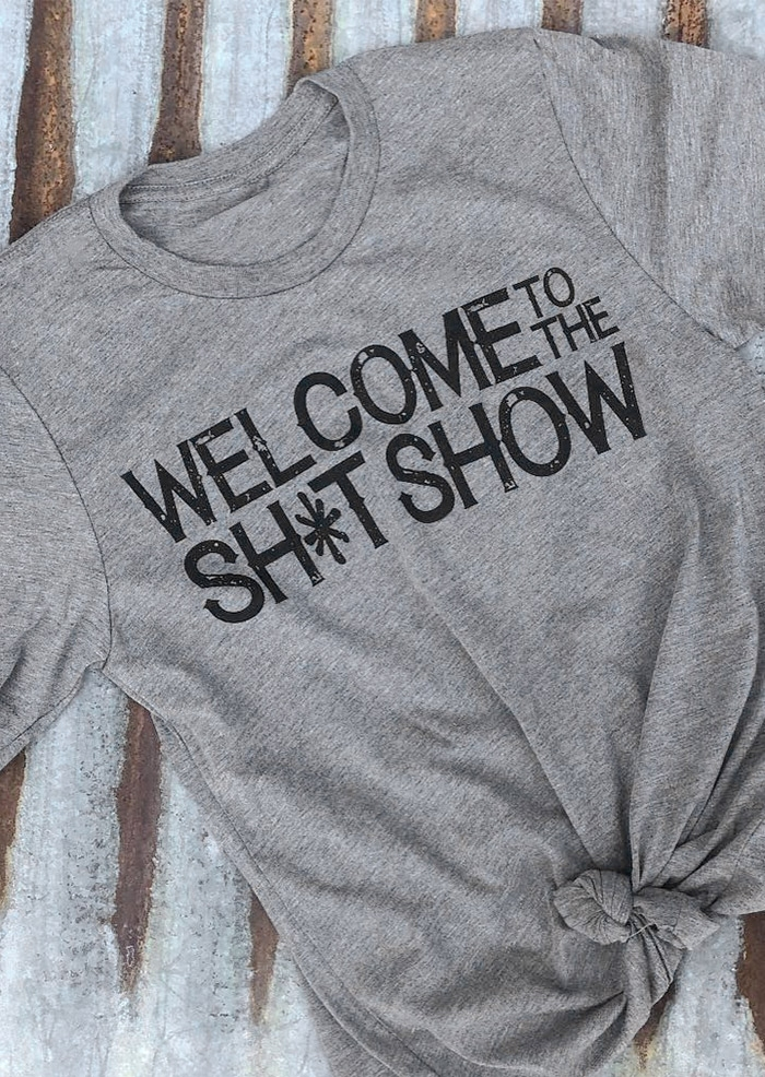 Welcome To The Shit Show T-Shirt Tee