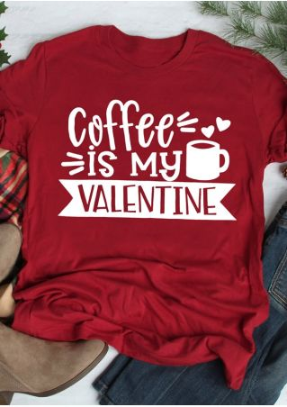 Coffee Is My Valentine T-Shirt Tee