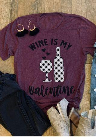 Wine Is My Valentine T-Shirt Tee