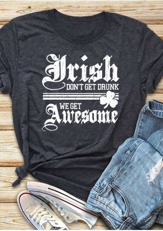 Irish Don't Get Drunk T-Shirt Tee